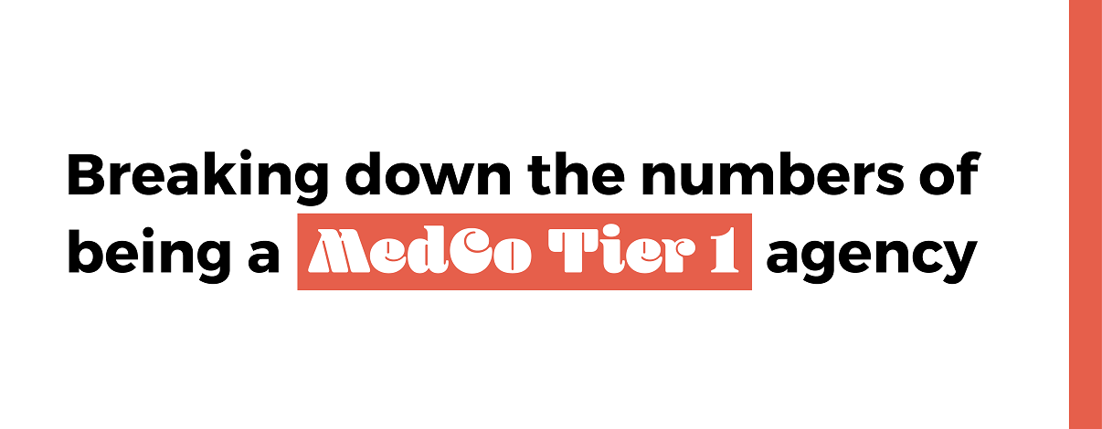 Breaking down the numbers of being a Tier 1 MedCo agency