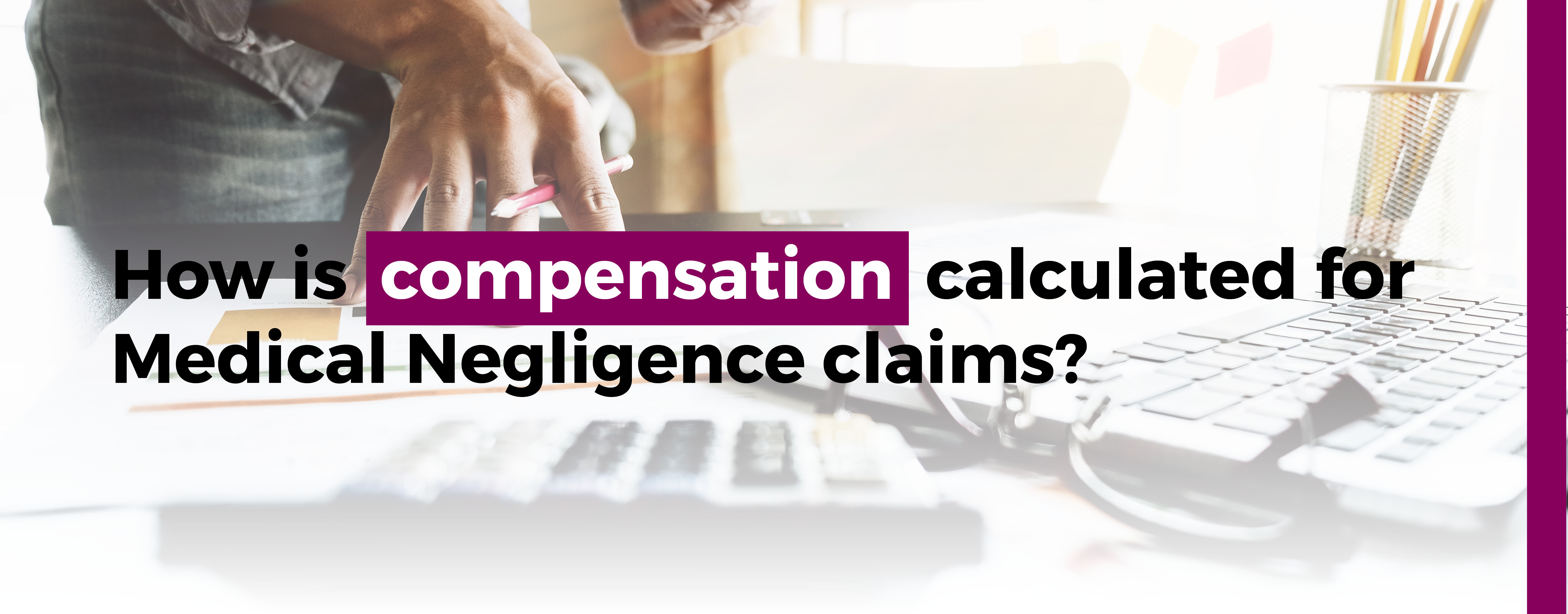 How is compensation calculated for medical negligence claims?