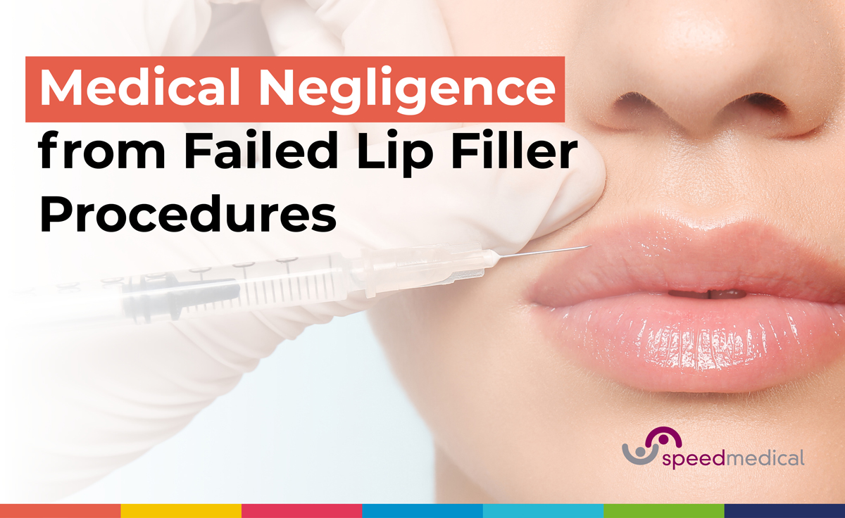Medical Negligence from Failed Lip Filler Procedures | Speed