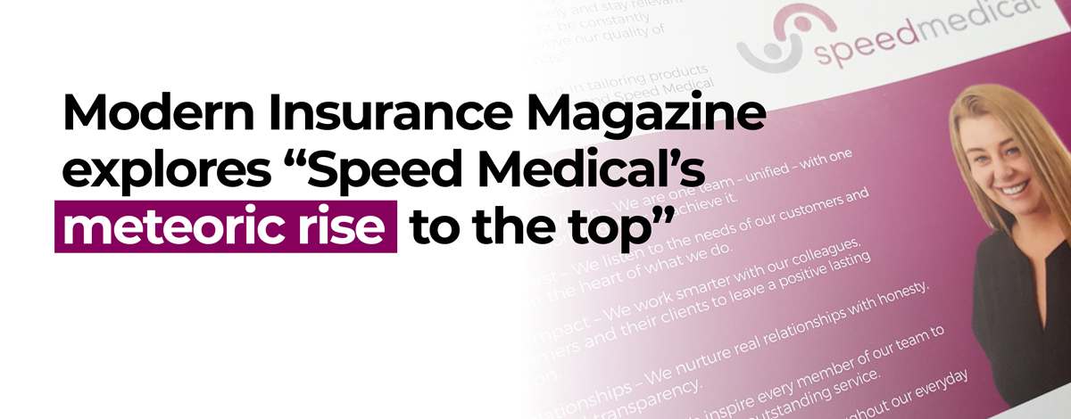 "Modern Insurance Magazine explores ""Speed Medical's meteoric rise to the top"""