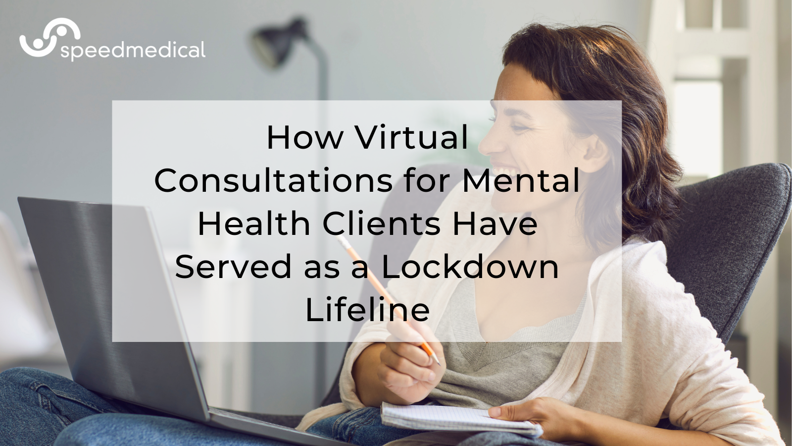 How Virtual Consultations for Mental Health Clients Have Served as a Lockdown Lifeline
