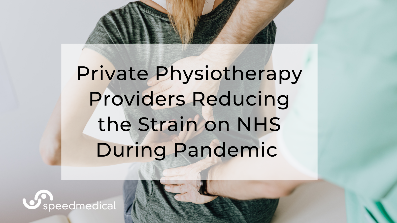 Private Physiotherapy Providers Reducing the Strain on NHS During Pandemic